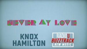 Knox Hamilton - Never My Love