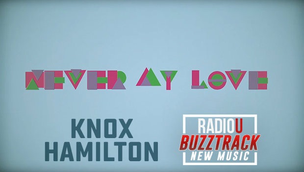 Knox Hamilton - Never My Love