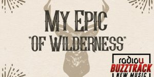My Epic – Of Wilderness