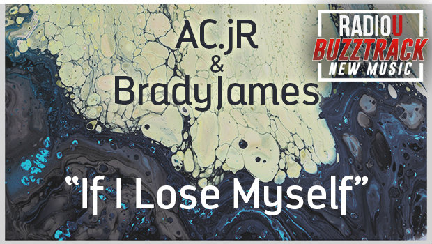 AC.jR & BradyJames - If I Lose Myself