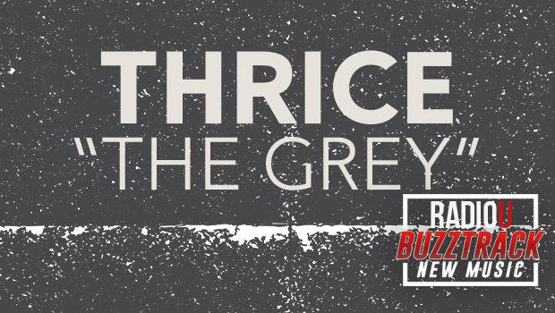 Thrice – The Grey