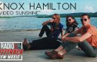Knox Hamilton – Video Sunshine