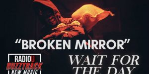 Wait For The Day – Broken Mirror