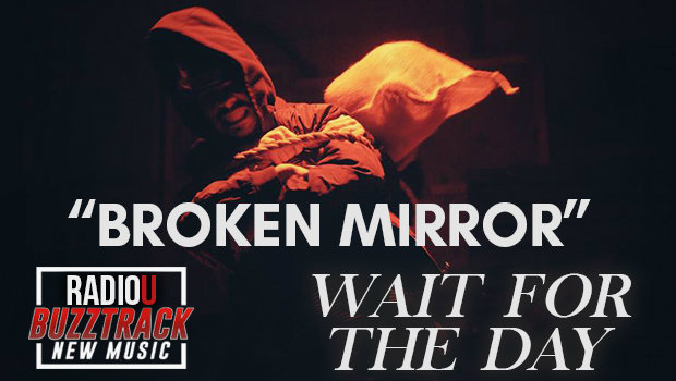 Wait For The Day - Broken Mirror
