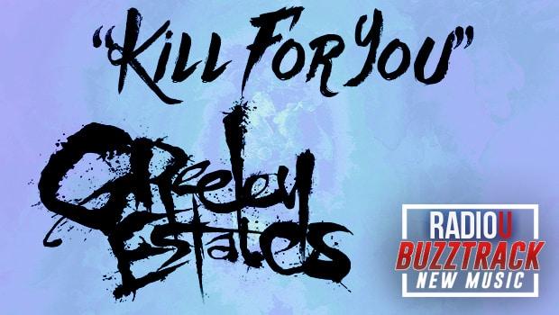 Greeley Estates – Kill For You