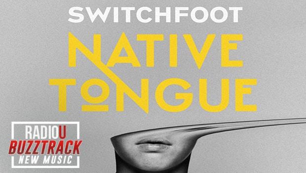 Switchfoot – Native Tongue