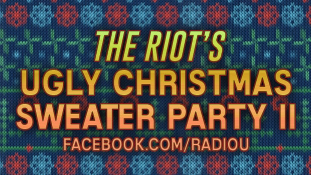 The RIOT Ugly Christmas Sweater Party II
