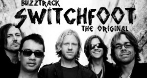 Buzztrack: Switchfoot – The Original