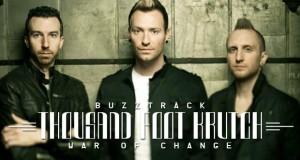 Buzztrack: Thousand Foot Krutch – War of Change
