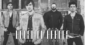 Buzztrack: House Of Heroes – Remember The Empire