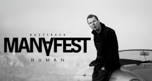 "Buzztrack: Manafest – ""Human"""