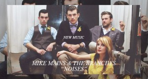 "Buzztrack: Mike Mains and the Branches – ""Noises"""