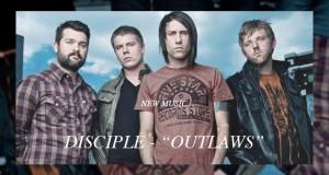 """Buzztrack: Disciple – """"Outlaws"""""""