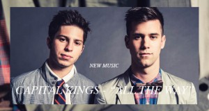 """Buzztrack: Capital Kings – """"All The Way"""""""