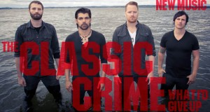 Buzztrack: The Classic Crime – What I'd Give Up