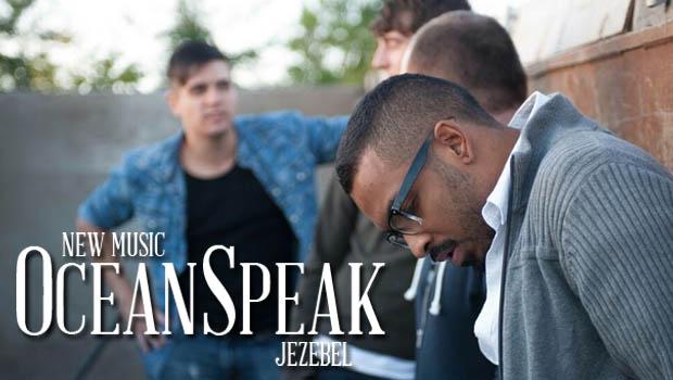 """Buzztrack: OceanSpeak – """"Jezebel"""""""
