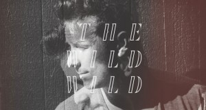 The Wild Wild releases new song, EP details