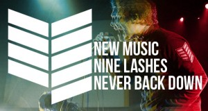 """Buzztrack: Nine Lashes – """"Never Back Down"""""""