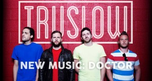 "Buzztrack: Truslow – ""Doctor"""