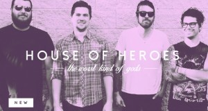 "Buzztrack: House of Heroes – ""The Worst Kind of Gods"""