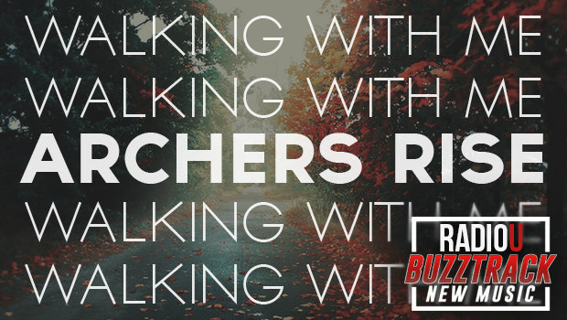 Archers Rise – Walking With Me