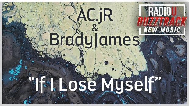 AC.jR & BradyJames – If I Lose Myself