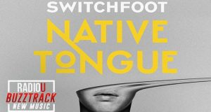 Switchfoot – Native Tongue