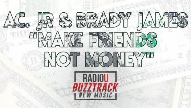 AC.jR & BradyJames – Make Friends Not Money