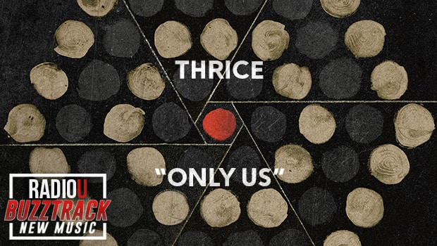 Thrice – Only Us