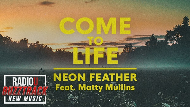 Neon Feather – Come To Life feat. Matty Mullins