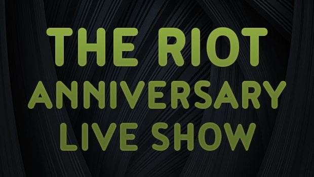 RIOT Anniversary Live Show