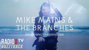 Mike Mains & The Branches - Breathing Underwater