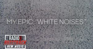 My Epic – White Noises