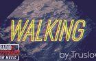Truslow – Walking