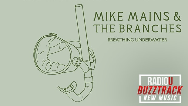 Mike Mains & The Branches – Breathing Underwater