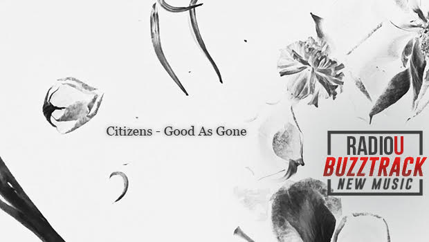 Citizens – Good As Gone