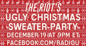 The RIOT's Ugly Christmas Sweater Party