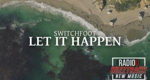 Switchfoot – Let It Happen