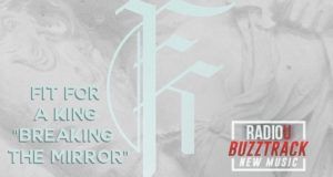 Fit For A King – Breaking The Mirror