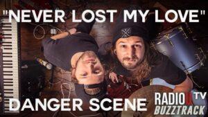 Danger Scene - Never Lost My Love