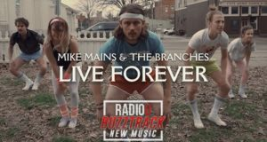 Mike Mains & The Branches – Live Forever
