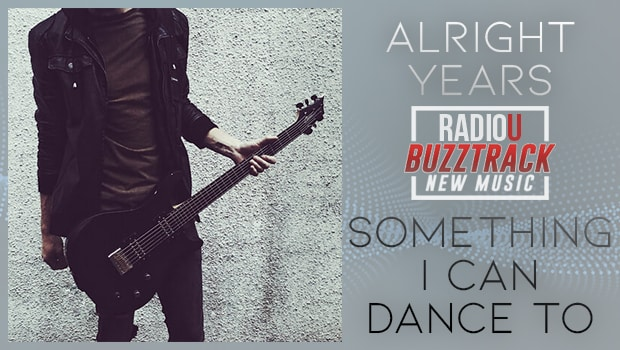 Alright Years – Something I Can Dance To