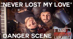 Danger Scene – Never Lost My Love