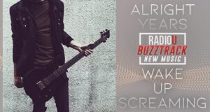 Alright Years – Wake Up Screaming