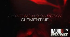 Everything In Slow Motion – Clementine
