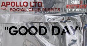 Apollo LTD feat. Social Club Misfits – Good Day