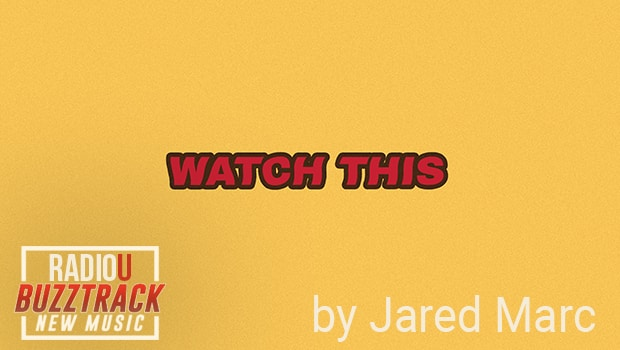 Jared Marc – Watch This