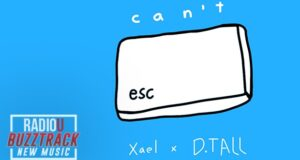 Xael – Can't Escape feat. D.TALL