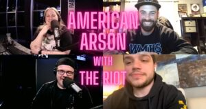 American Arson on The RIOT