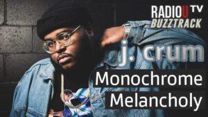 J. Crum - Monochrome Melancholy